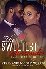 The Sweetest Surrender (Falling For A Rose Book 8) Kindle Edition