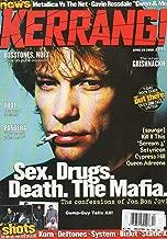 Kerrang! #799 April 29 2000 UK Magazine SEX. DRUGS. DEATH. THE MAFIA. THE CONFESSIONS OF JON BON JOVI