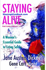 Staying Alive: A Woman's Essential Guide to Living Safely Kindle Edition