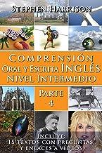 Comprensión Oral y Escrita Inglés Nivel Intermedio - Parte 4 (English Edition)