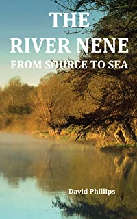 The River Nene From Source to Sea