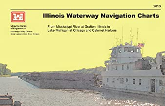 Illinois Waterway Navigation Charts - From Mississippi River at Grafton, Illinois to Lake Michigan at Chicago and Calumet Harbors