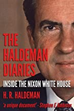 Haldeman Diaries: Inside the Nixon White House