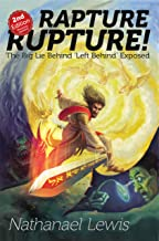 Rapture Rupture (2nd Edition): The Big Lie Behind 'Left Behind' Exposed
