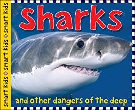 Smart Kids: Sharks: And Other Dangers of the Deep