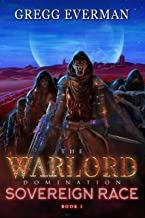 The Warlord Domination Sovereign Race:: Book 1
