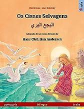 Os Cisnes Selvagens – البجع البري (português – árabe): Livro infantil bilingue adaptado de um conto de fadas de Hans Chris...