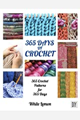 365 Days of Crochet: 365 Crochet Patterns DIY Book for 365 Days Kindle Edition