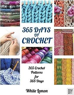365 Days of Crochet: 365 Crochet Patterns DIY Book for 365 Days