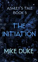 The Initiation: Ashley's Tale Book 3