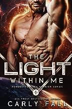 The Light Within Me : (An Alien / Sc-Fi Romance) (Forgotten Alien Warriors Book 1)