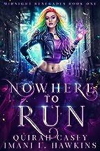 Nowhere to Run: A Dark Paranormal Villain Romance (Midnight Renegades Book 1)