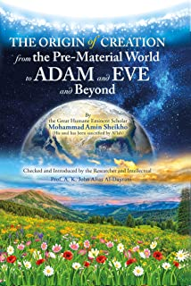 The Origin of Creation: From the Pre-Material World to Adam and Eve and Beyond (English Edition)