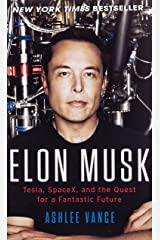 Elon Musk: Tesla, SpaceX, and the Quest for a Fantastic Future マスマーケット