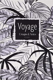Voyage: Un carnet de voyage - notes et croquis pour vos aventures Safari- Couverture à motif Tropical (French Edition)