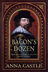 Bacon's Dozen: Thirteen Historical Fiction Short Stories Kindle Edition