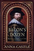Bacon's Dozen: Thirteen Historical Fiction Short Stories