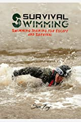 Survival Swimming: Swimming Training for Escape and Survival (Escape, Evasion, and Survival) Kindle Edition