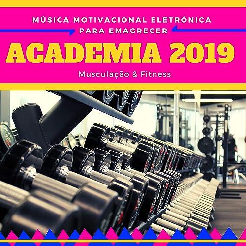 Academia 2019 Música Motivacional Eletrónica Para