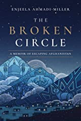 The Broken Circle: A Memoir of Escaping Afghanistan (English Edition) eBook Kindle