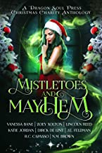 Mistletoes and Mayhem: A Dragon Soul Press Christmas Charity Anthology (English Edition)