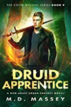 Druid Apprentice: A New Adult Urban Fantasy Novel (The Colin McCool Paranormal Suspense Series Book 9) (English Edition)