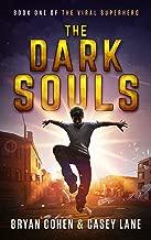 The Dark Souls (The Viral Superhero Series Book 1)