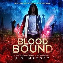 Blood Bound: Junkyard Druid Novellas, Book 5