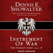 Instrument of War: The German Army 1914-18