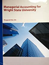 Managerial Accounting for Wright State University (Managerial Accounting: Tools For Business Decision Making, 6th edition)