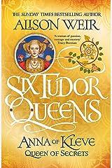 Six Tudor Queens: Anna of Kleve, Queen of Secrets: Six Tudor Queens 4 (English Edition) Formato Kindle