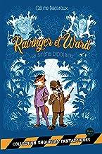 La sirène bipolaire: Les aventures extraordinaires de Ravinger et Ward