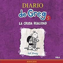 Diario de Greg 5. La cruda realidad [Diary of a Wimpy Kid, Book 5: The Ugly Truth]