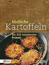 Köstliche Kartoffeln: Die 222 beliebtesten Rezepte (German Edition)