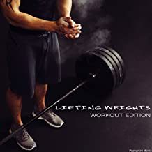 Lifting Weights: Workout Edition