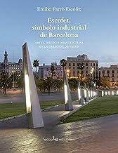 Escofet, símbolo industrial de Barcelona (Otros