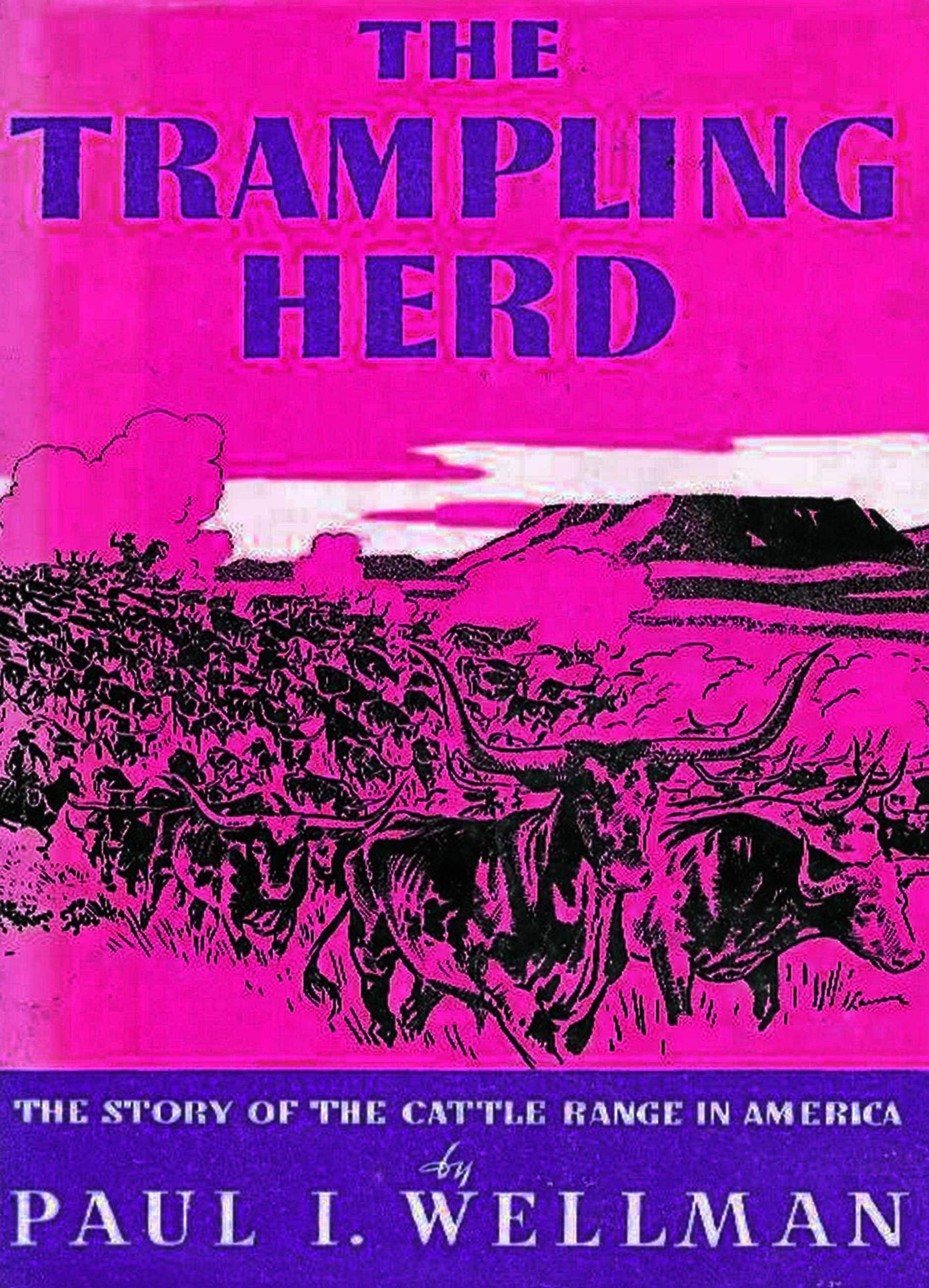 The Trampling Herd: The Story of the Cattle Range in America (English Edition)