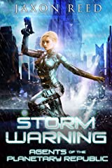 Storm Warning (Agents of the Planetary Republic Book 2) Kindle Edition