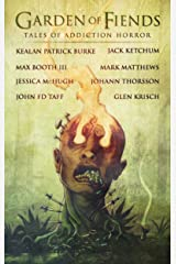 Garden of Fiends: Tales of Addiction Horror Kindle Edition