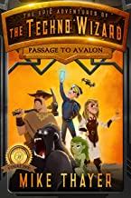 Passage to Avalon (The Epic Adventures of the Techno Wizard Book 1)
