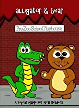 Pre-Zoo School - Alligator & Bear: A Repeat Game for New Readers (The Road to 1000 Stories Book 200)