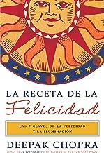 La receta de la felicidad: Las siete claves de la felicidad y la iluminación (Spanish Edition)