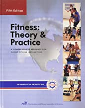 Fitness: Theory & Practice : The Comprehensive Resource for Fitness Instruction