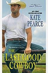 The Last Good Cowboy (Morgan Ranch Book 3) Kindle Edition