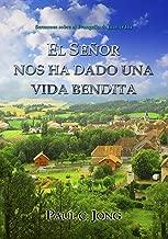 Sermones sobre el Evangelio de Juan (VIII) - EL SEÑOR NOS HA DADO UNA VIDA BENDITA (Spanish Edition)