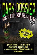 Dark Dossier #50: The Magazine of Ghosts, Aliens, Monsters, & Killers!