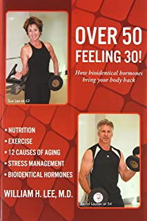Over 50 Feeling 30! How Bioidentical Hormones Bring Your Body Back