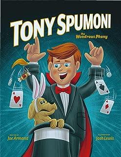 Tony Spumoni The Wondrous Phony