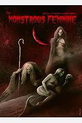 The Monstrous Feminine: Dark Tales of Dangerous Women Kindle Edition