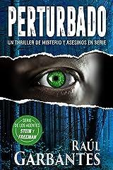 Perturbado: Un thriller de misterio y asesinos en serie (Agentes del FBI Julia Stein y Hans Freeman nº 2) Versión Kindle